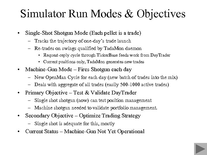 Simulator Run Modes & Objectives • Single-Shotgun Mode (Each pellet is a trade) –