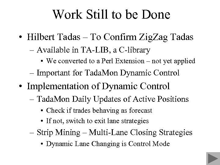 Work Still to be Done • Hilbert Tadas – To Confirm Zig. Zag Tadas