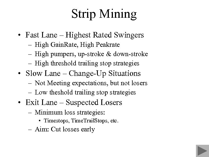 Strip Mining • Fast Lane – Highest Rated Swingers – High Gain. Rate, High