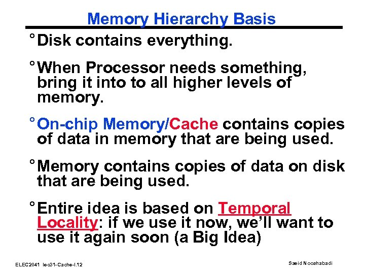 Memory Hierarchy Basis ° Disk contains everything. ° When Processor needs something, bring it