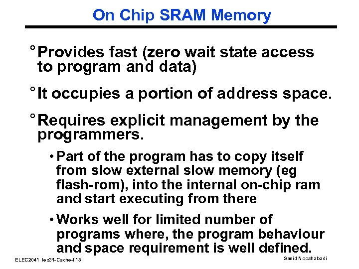 On Chip SRAM Memory ° Provides fast (zero wait state access to program and