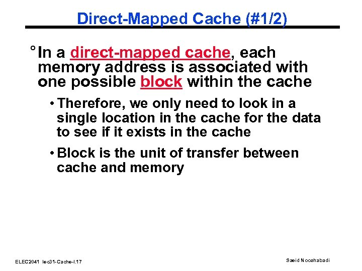 Direct-Mapped Cache (#1/2) ° In a direct-mapped cache, each memory address is associated with