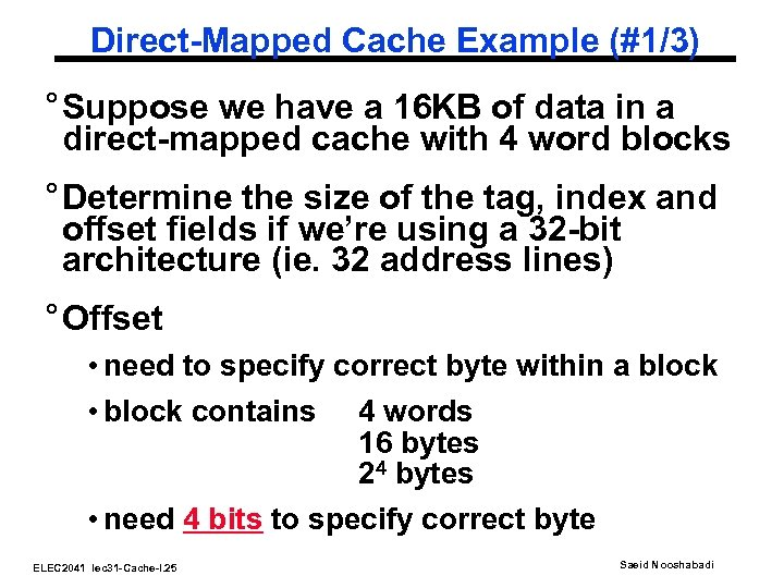 Direct-Mapped Cache Example (#1/3) ° Suppose we have a 16 KB of data in