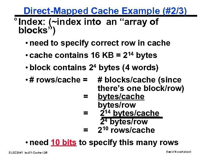 "Direct-Mapped Cache Example (#2/3) ° Index: (~index into an ""array of blocks"") • need"