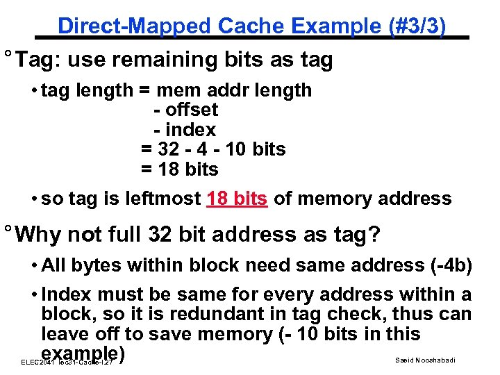 Direct-Mapped Cache Example (#3/3) ° Tag: use remaining bits as tag • tag length