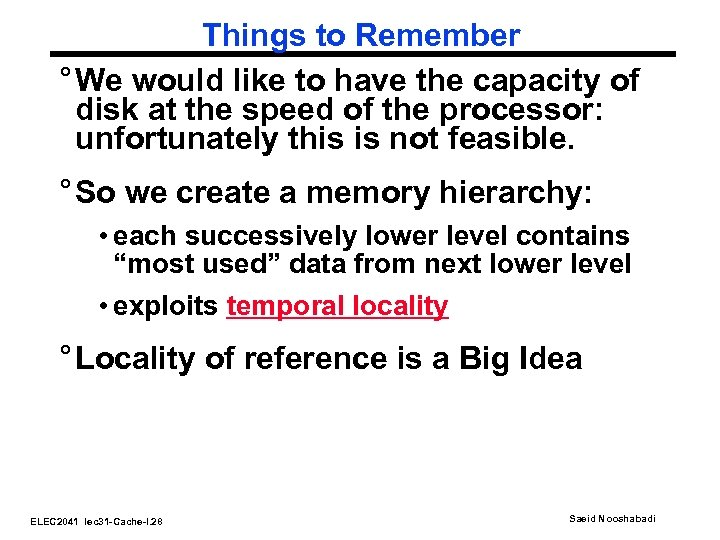 Things to Remember ° We would like to have the capacity of disk at
