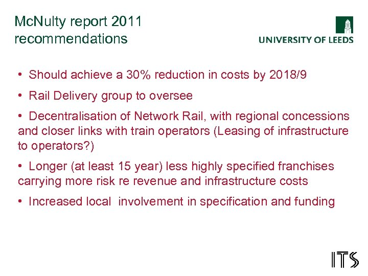Mc. Nulty report 2011 recommendations • Should achieve a 30% reduction in costs by