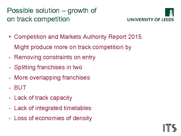 Possible solution – growth of on track competition • Competition and Markets Authority Report