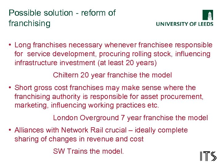 Possible solution - reform of franchising • Long franchises necessary whenever franchisee responsible for