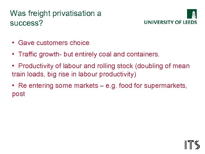 Was freight privatisation a success? • Gave customers choice • Traffic growth- but entirely
