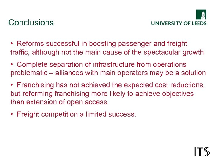 Conclusions • Reforms successful in boosting passenger and freight traffic, although not the main