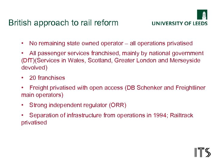 British approach to rail reform • No remaining state owned operator – all operations