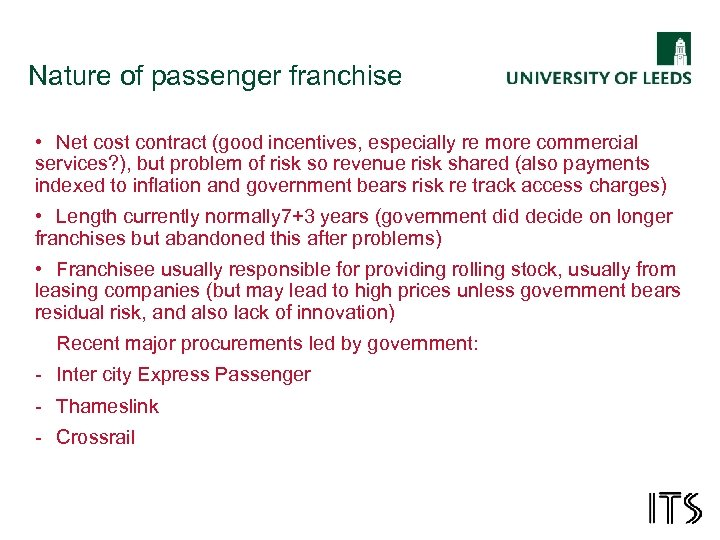Nature of passenger franchise • Net cost contract (good incentives, especially re more commercial