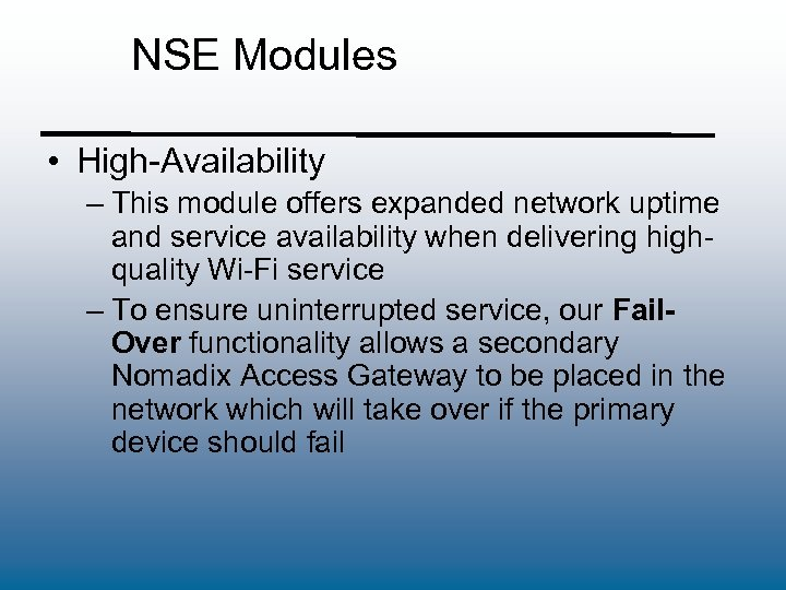 NSE Modules • High-Availability – This module offers expanded network uptime and service availability