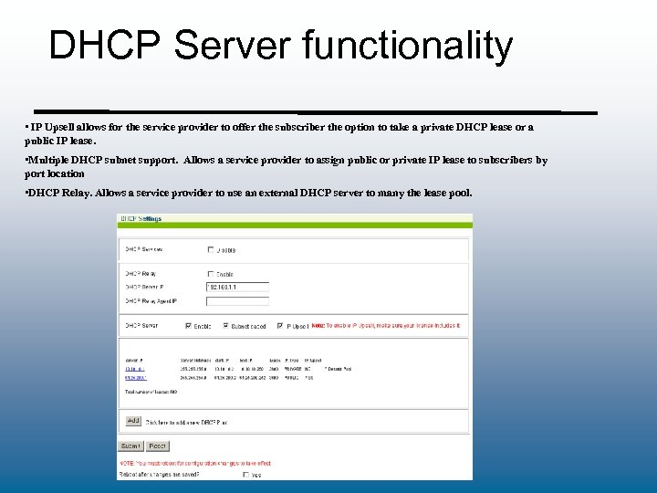 DHCP Server functionality • IP Upsell allows for the service provider to offer the