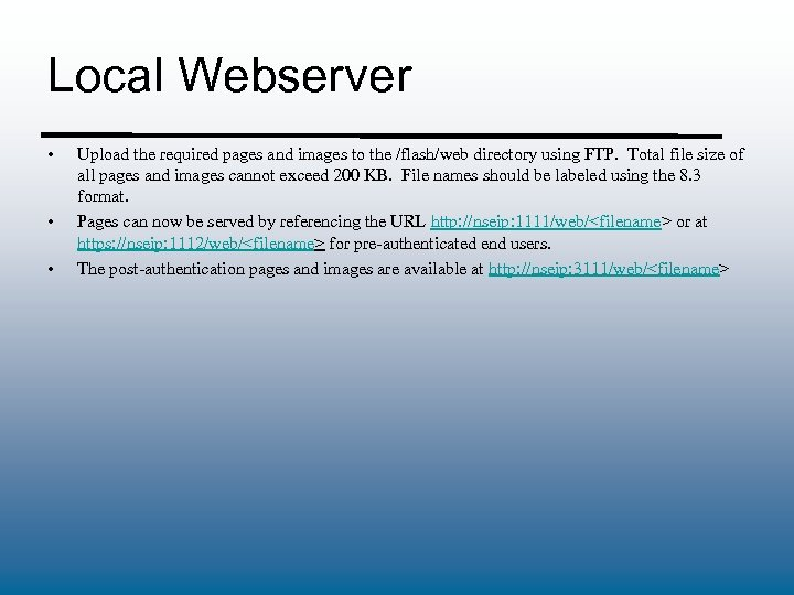 Local Webserver • • • Upload the required pages and images to the /flash/web