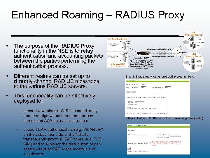 Enhanced Roaming – RADIUS Proxy • The purpose of the RADIUS Proxy functionality in