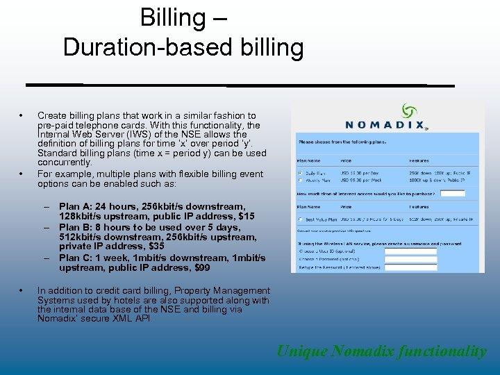 Billing – Duration-based billing • • Create billing plans that work in a similar
