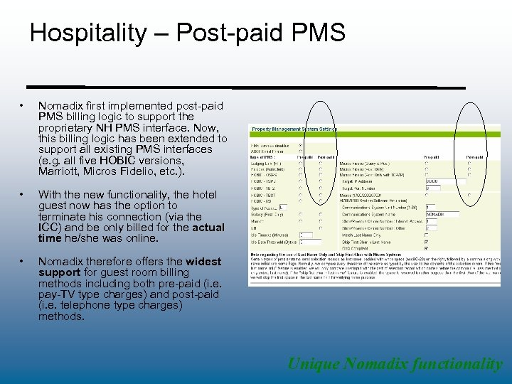 Hospitality – Post-paid PMS • Nomadix first implemented post-paid PMS billing logic to support