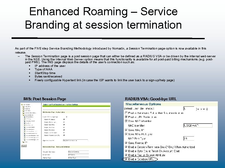 Enhanced Roaming – Service Branding at session termination As part of the FIVE step