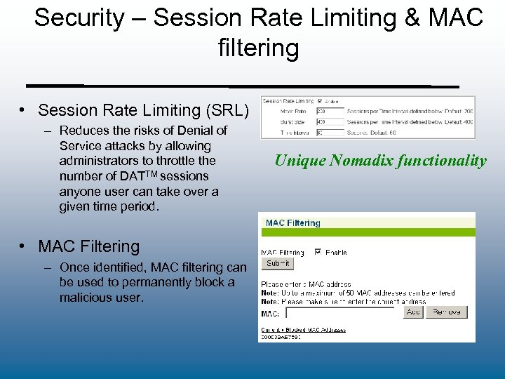 Security – Session Rate Limiting & MAC filtering • Session Rate Limiting (SRL) –
