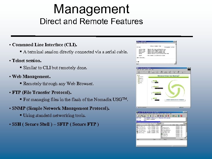 Management Direct and Remote Features • Command Line Interface (CLI). § A terminal session