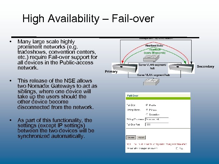 High Availability – Fail-over • Many large scale highly prominent networks (e. g. tradeshows,