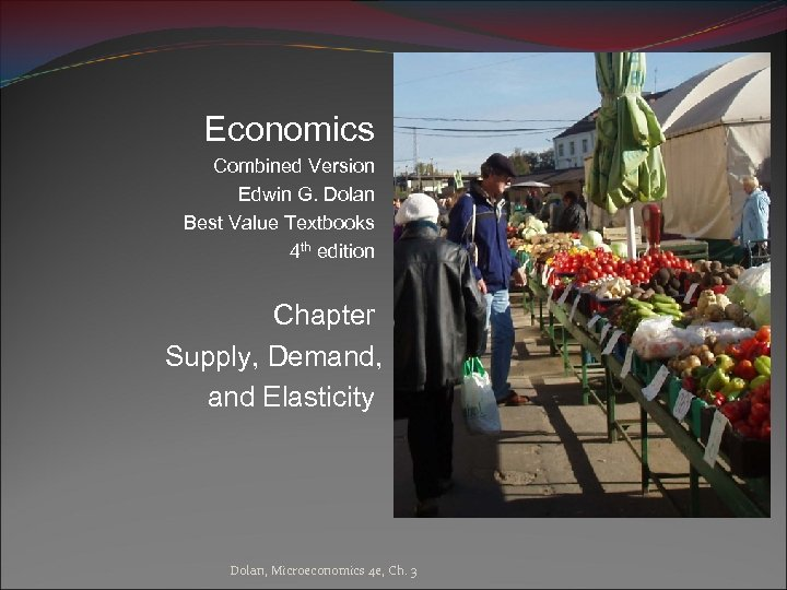 Economics Combined Version Edwin G. Dolan Best Value Textbooks 4 th edition Chapter Supply,