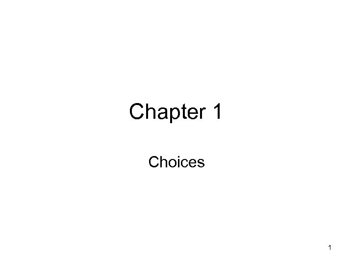 Chapter 1 Choices 1