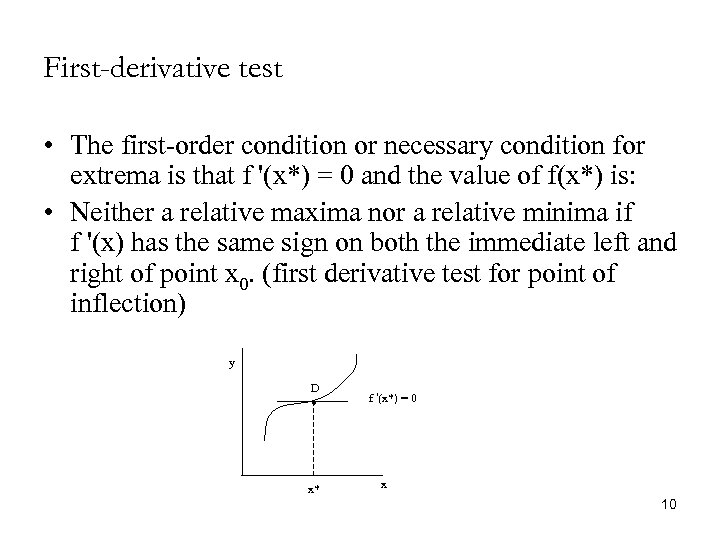 First-derivative test • The first-order condition or necessary condition for extrema is that f