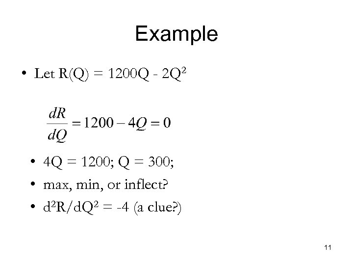 Example • Let R(Q) = 1200 Q - 2 Q 2 • 4 Q