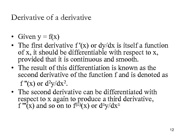 Derivative of a derivative • Given y = f(x) • The first derivative f