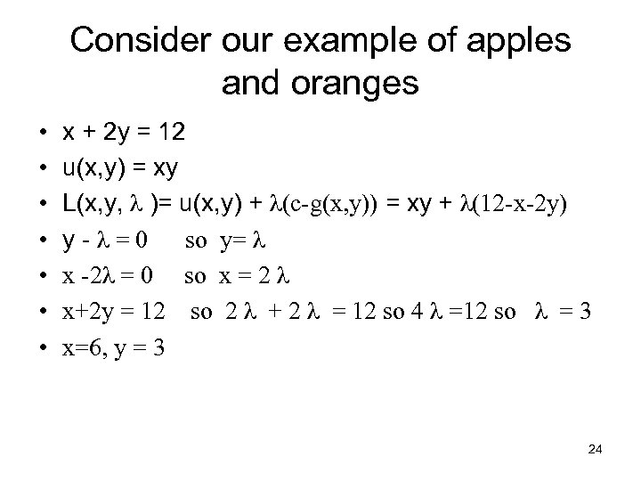 Consider our example of apples and oranges • • x + 2 y =