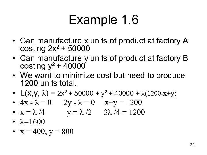 Example 1. 6 • Can manufacture x units of product at factory A costing