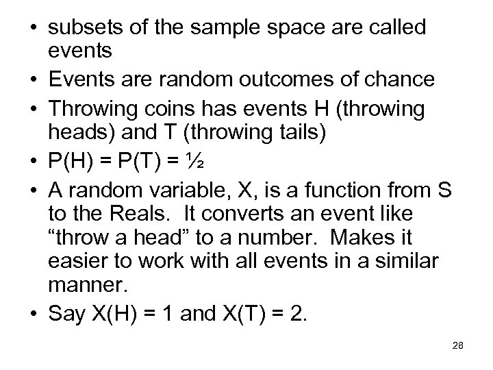 • subsets of the sample space are called events • Events are random