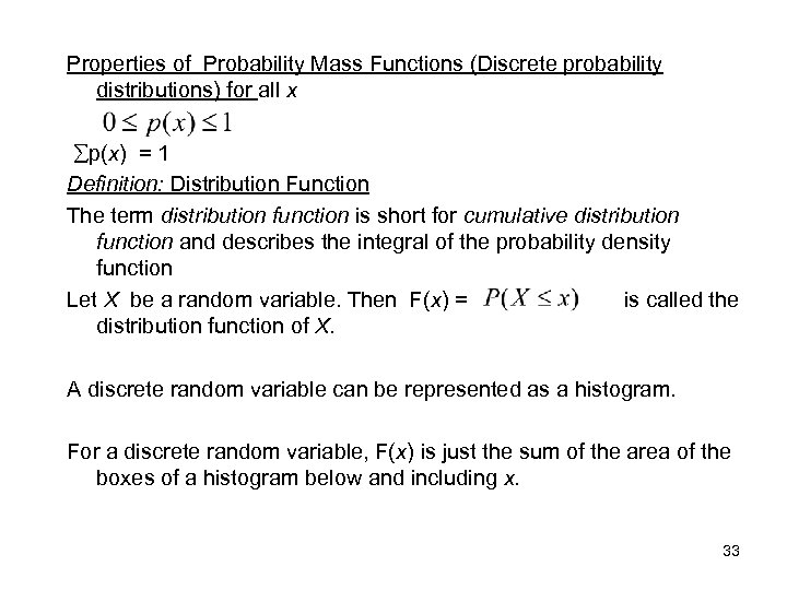 Properties of Probability Mass Functions (Discrete probability distributions) for all x p(x) = 1