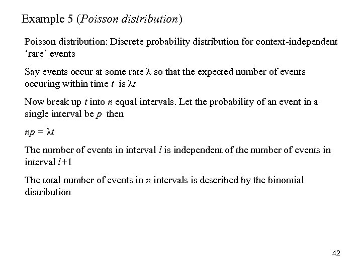 Example 5 (Poisson distribution) Poisson distribution: Discrete probability distribution for context-independent 'rare' events Say
