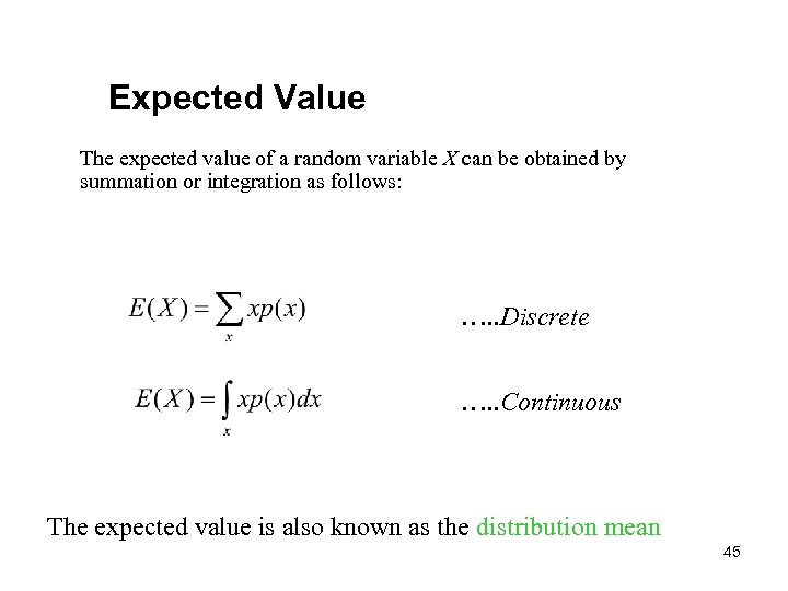 Expected Value The expected value of a random variable X can be obtained by