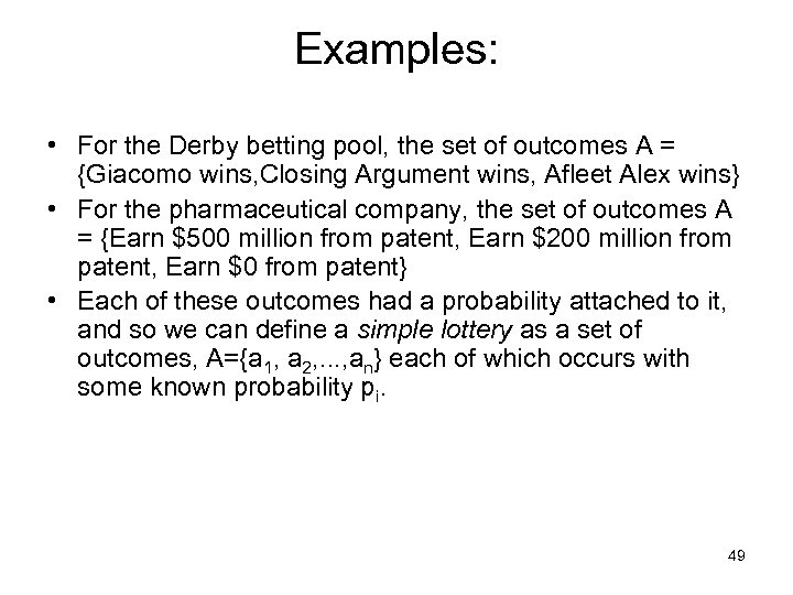 Examples: • For the Derby betting pool, the set of outcomes A = {Giacomo