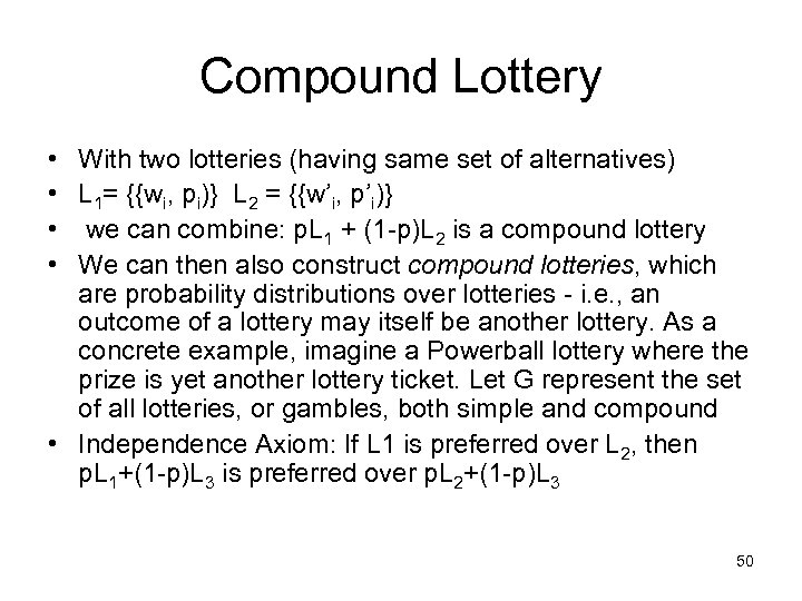 Compound Lottery • With two lotteries (having same set of alternatives) • L 1=