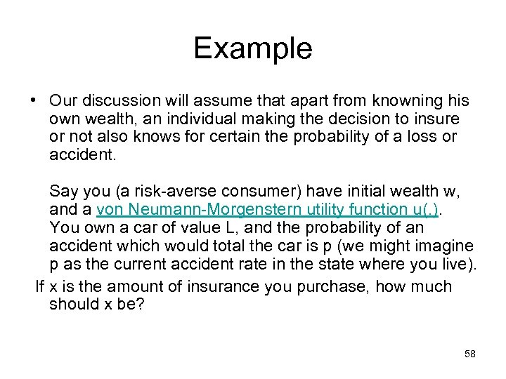 Example • Our discussion will assume that apart from knowning his own wealth, an