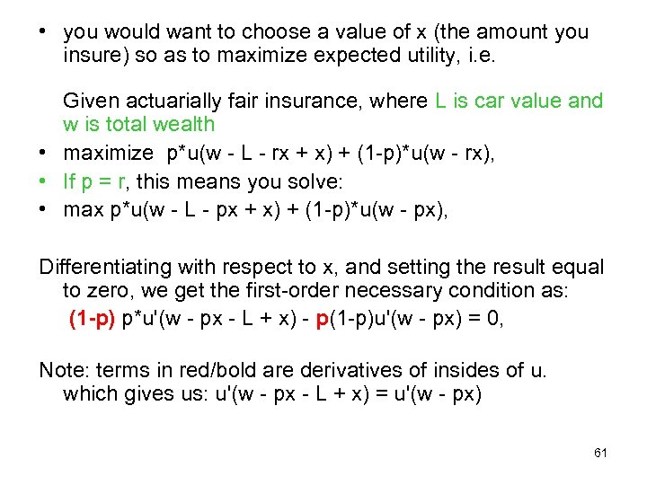 • you would want to choose a value of x (the amount you