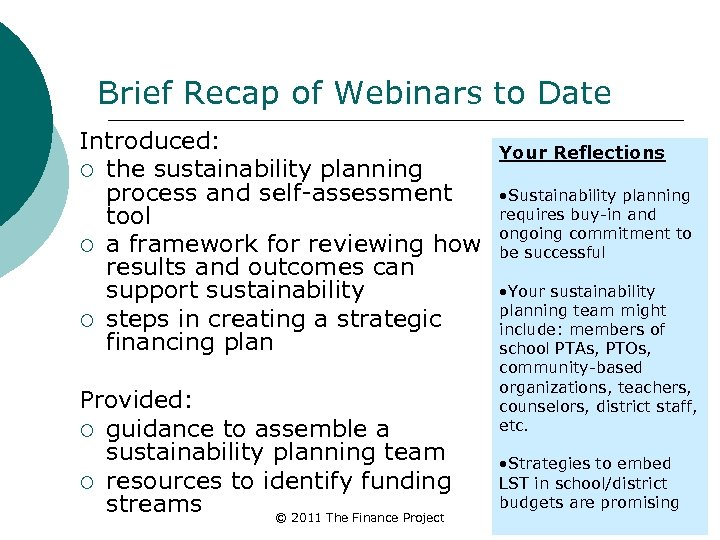 Brief Recap of Webinars to Date Introduced: ¡ the sustainability planning process and self-assessment