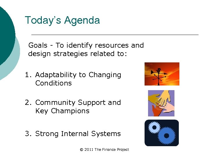 Today's Agenda Goals - To identify resources and design strategies related to: 1. Adaptability