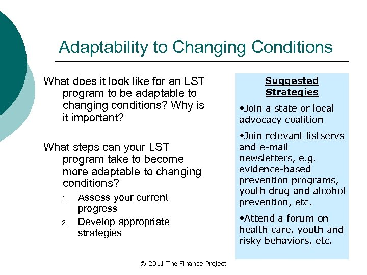 Adaptability to Changing Conditions What does it look like for an LST program to
