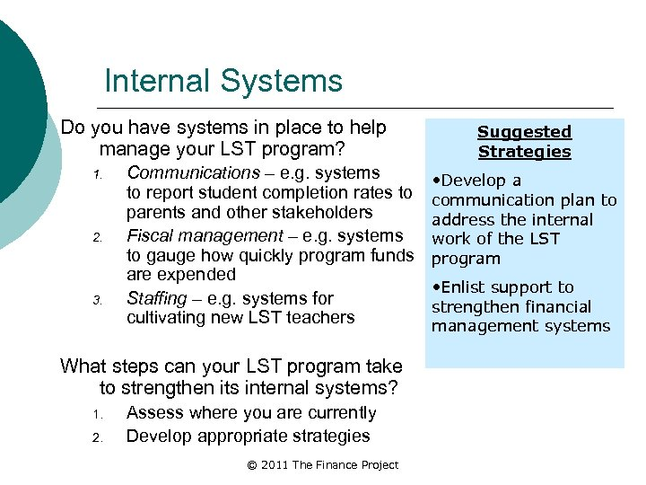 Internal Systems Do you have systems in place to help manage your LST program?