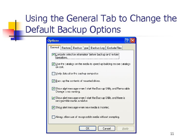 Using the General Tab to Change the Default Backup Options 11