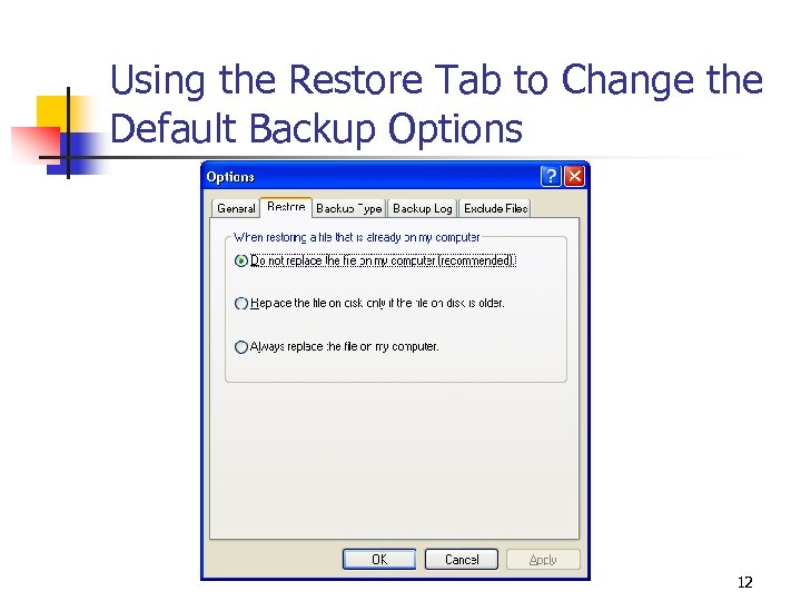 Using the Restore Tab to Change the Default Backup Options 12