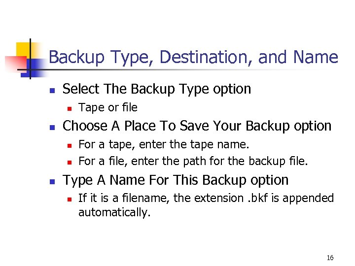 Backup Type, Destination, and Name n Select The Backup Type option n n Choose