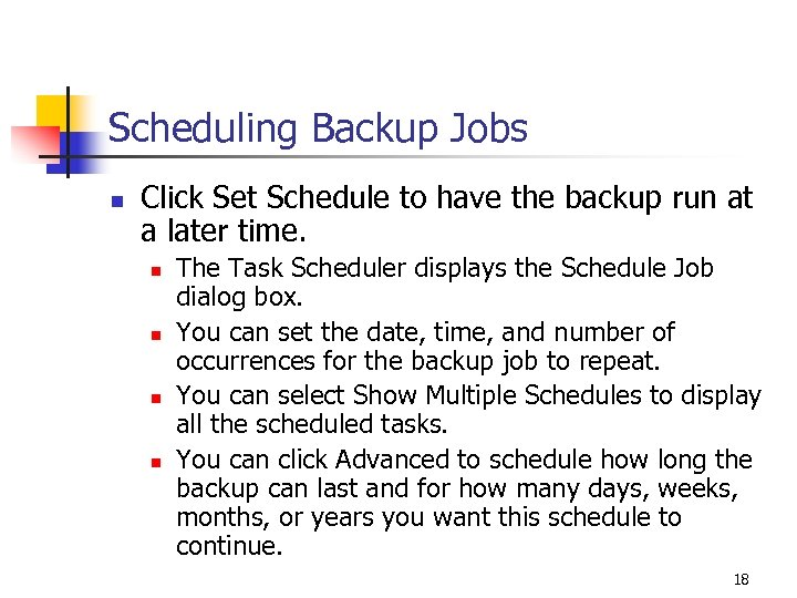 Scheduling Backup Jobs n Click Set Schedule to have the backup run at a